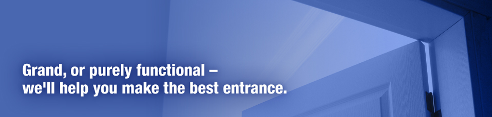 """Grand, or purely functional - we'll help you make the best entrance."""